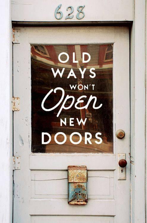 love land old ways won't open new doors