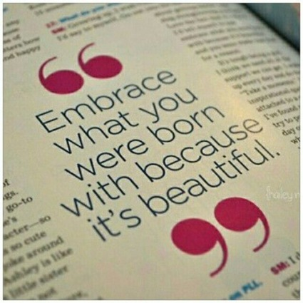 embrace who you are....
