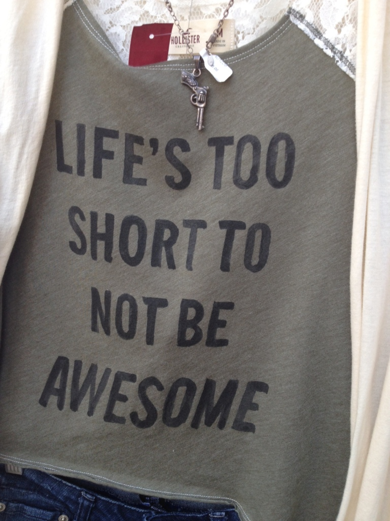 Life's too short to not be awesome