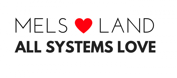 MELS LOVE LAND: All Systems Love with Melanie Lutz