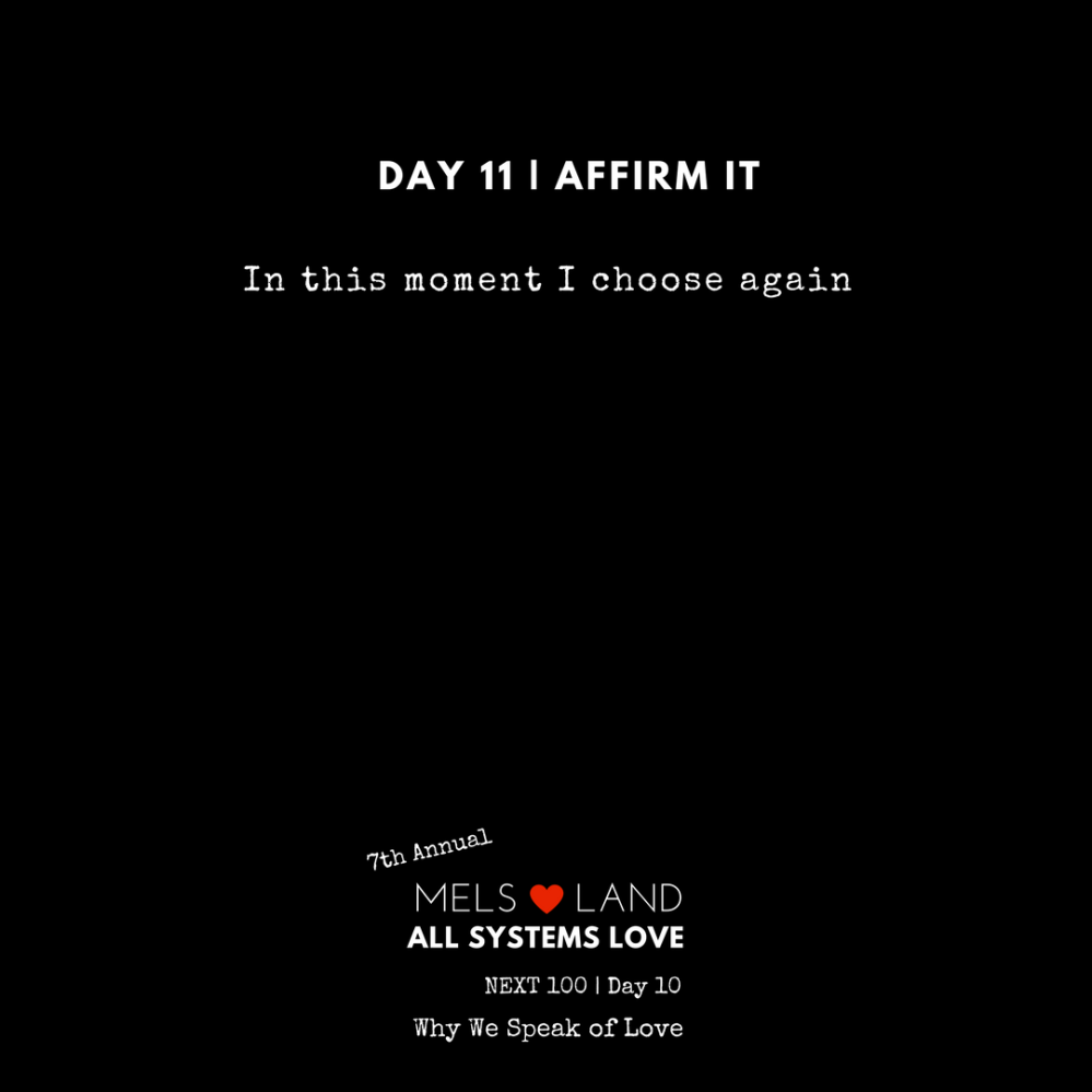 Affirmations part 1 _ 7th Annual Mels Love Land All Systems Love Next100 _ Why We Speak of Love (1)