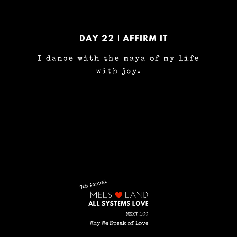 22 Affirmations Part 2 Day 22 7th Annual Mels Love Land All Systems Love Next100 _ Why We Speak of Love (1)