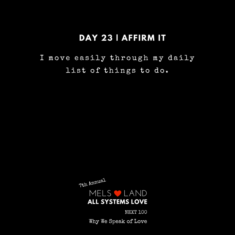 23 Affirmations Part 2 Day 23 7th Annual Mels Love Land All Systems Love Next100 _ Why We Speak of Love