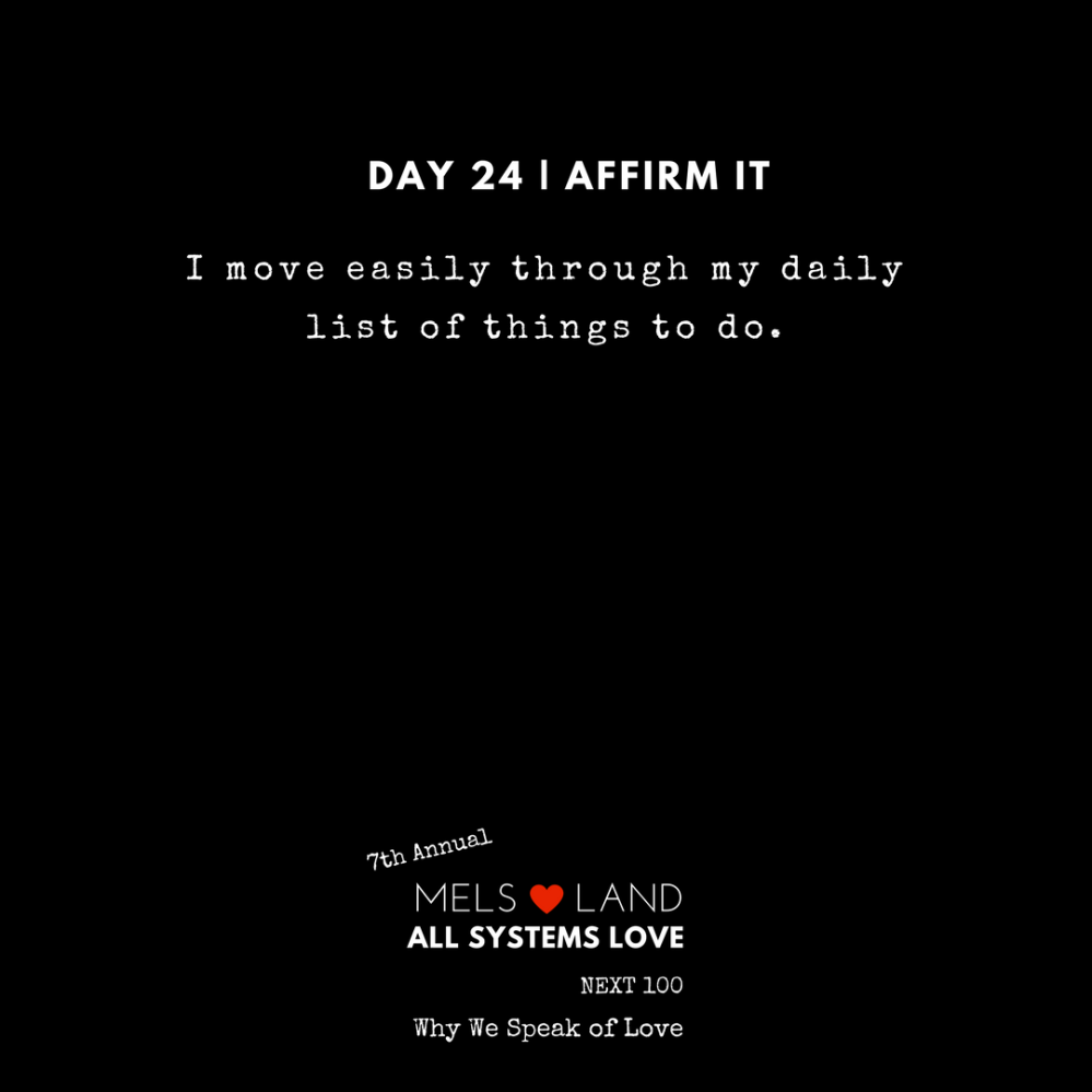 24 Affirmations Part 2 Day 24 7th Annual Mels Love Land All Systems Love Next100 _ Why We Speak of Love (1)