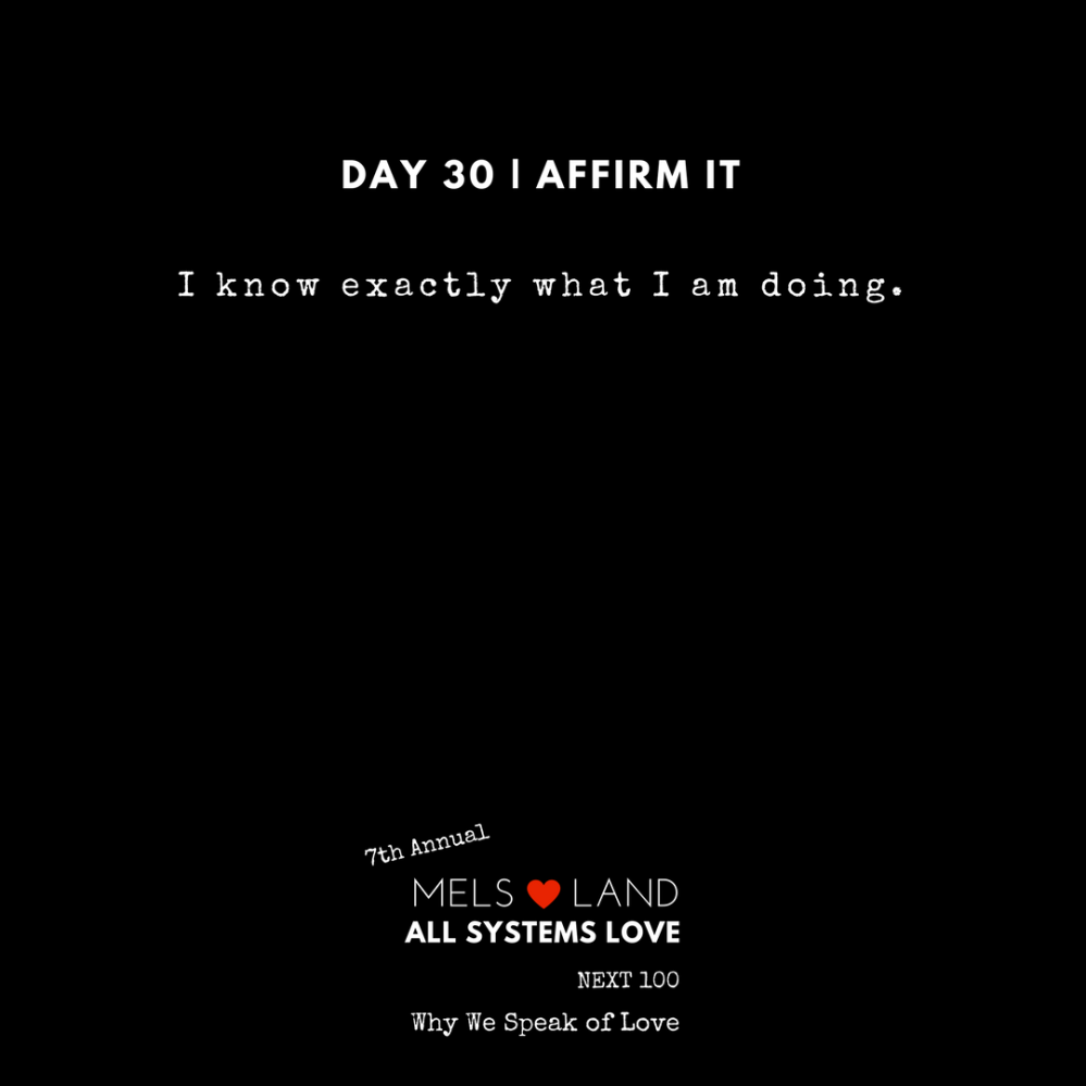 31 Affirmations Part 2 Day 31 7th Annual Mels Love Land All Systems Love Next100 _ Why We Speak of Love
