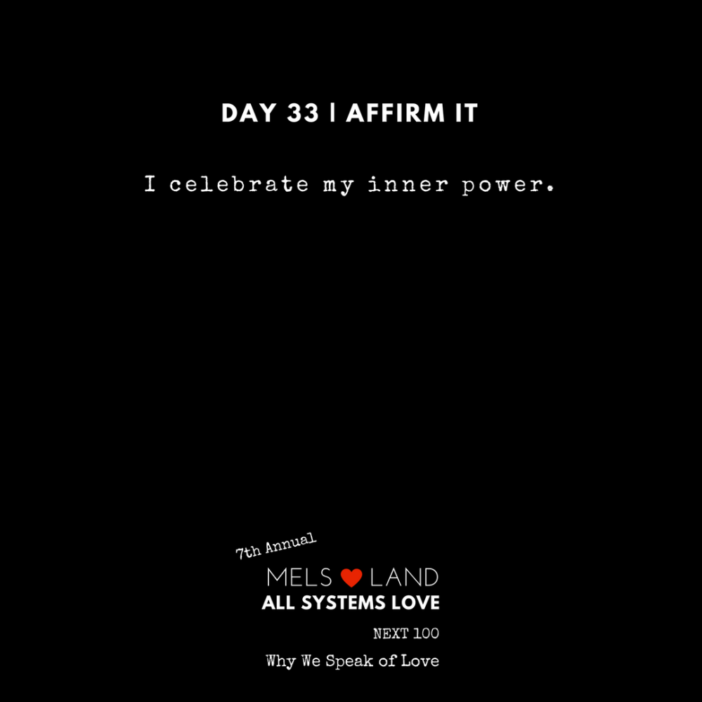 33 Affirmations Part 2 Day 33 7th Annual Mels Love Land All Systems Love Next100 _ Why We Speak of Love