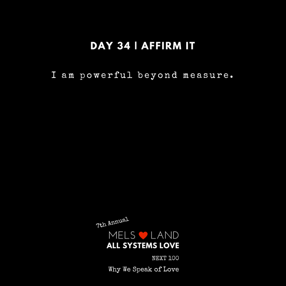 34 Affirmations Part 2 Day 24 7th Annual Mels Love Land All Systems Love Next100 | Why We Speak of Love