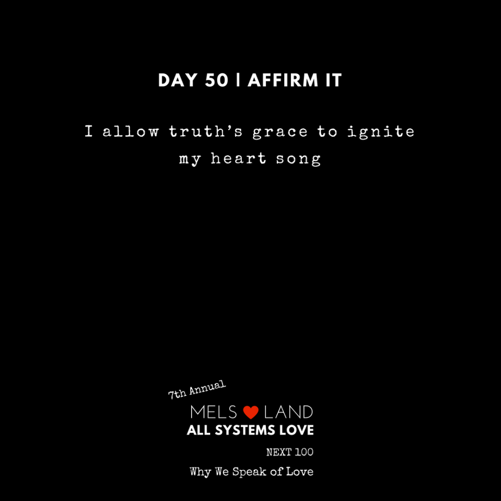 50 Affirmations Part 2 Day 507th Annual Mels Love Land All Systems Love Next100 _ Why We Speak of Love (2)