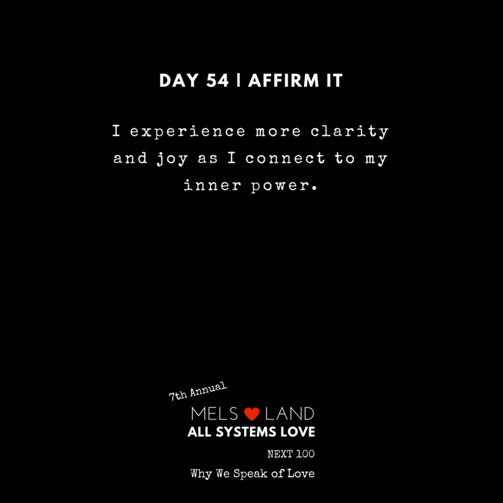 54 Affirmations Part 2 Day 54 7th Annual Mels Love Land All Systems Love Next100 _ Why We Speak of Love (2)