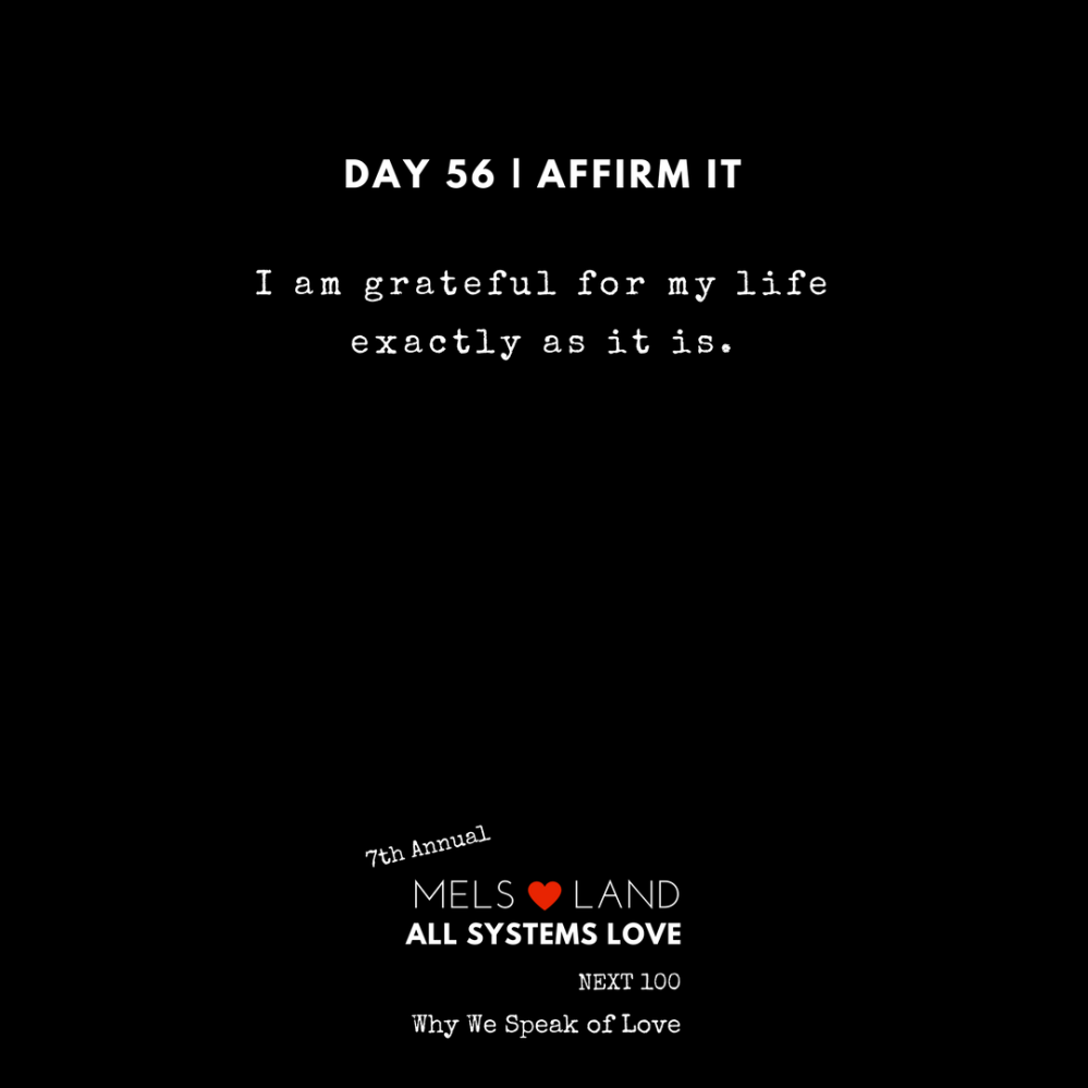 56 Affirmations Part 2 Day 56 7th Annual Mels Love Land All Systems Love Next100 _ Why We Speak of Love (2)