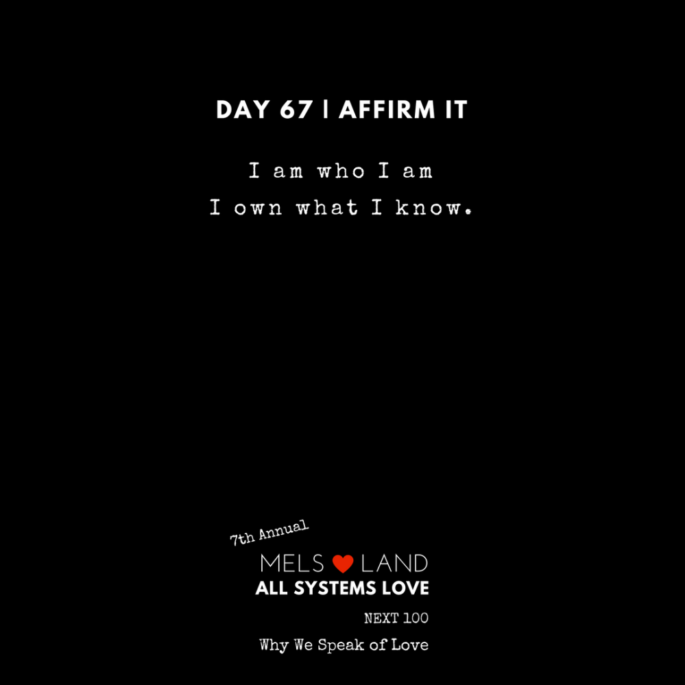 67 Affirmations Part 2 Day 67 7th Annual Mels Love Land All Systems Love Next100 _ Why We Speak of Love