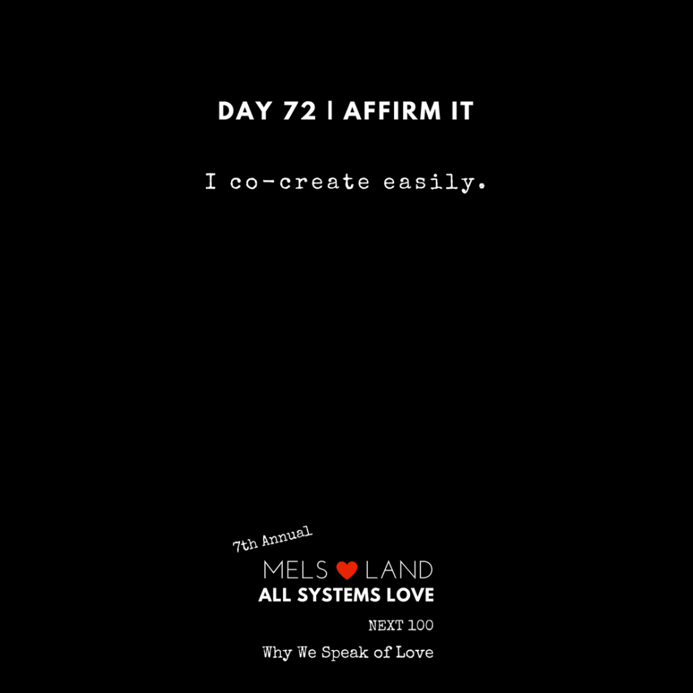 72 Affirmations Part 3 Day 72 7th Annual Mels Love Land All Systems Love Next100 _ Why We Speak of Love