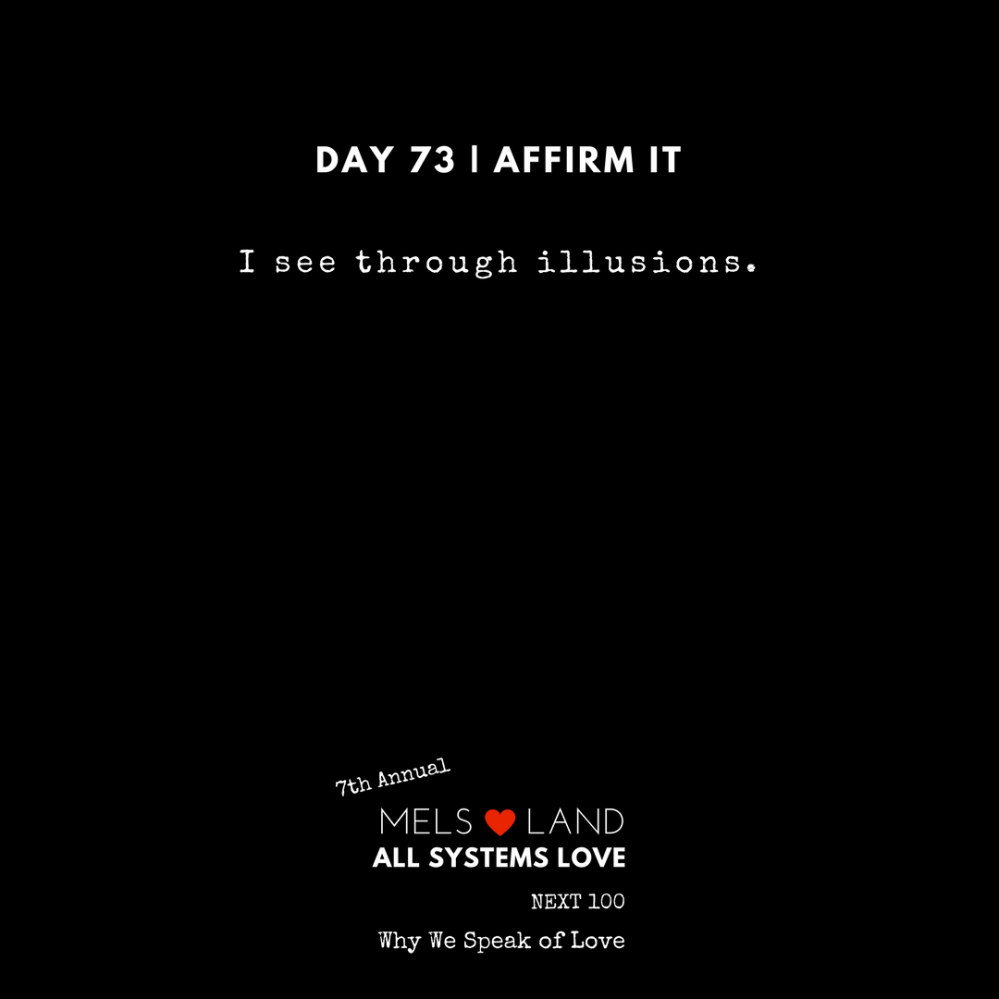 73 Affirmations Part 3 Day 73 7th Annual Mels Love Land All Systems Love Next100 _ Why We Speak of Love