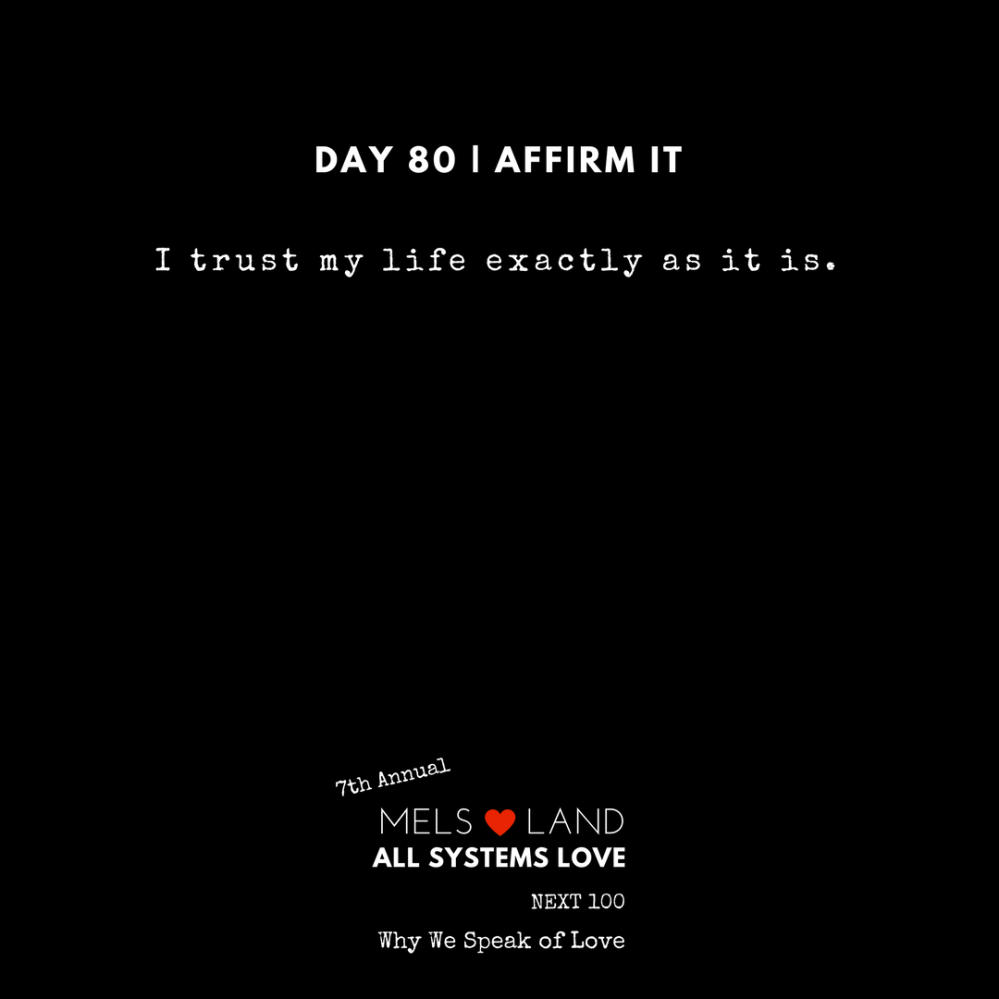 80 Affirmations Part 3 Day 80 7th Annual Mels Love Land All Systems Love Next100 _ Why We Speak of Love