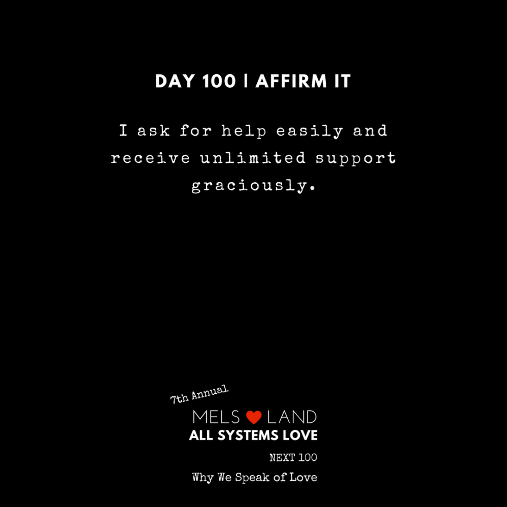 100 Affirmations Part 3 Day 100 7th Annual Mels Love Land All Systems Love Next100 _ Why We Speak of Love (4)