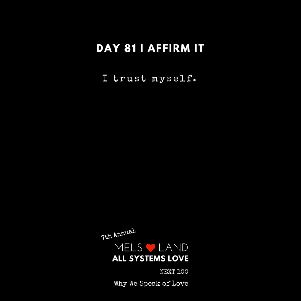 81 Affirmations Part 3 Day 81 7th Annual Mels Love Land All Systems Love Next100 _ Why We Speak of Love
