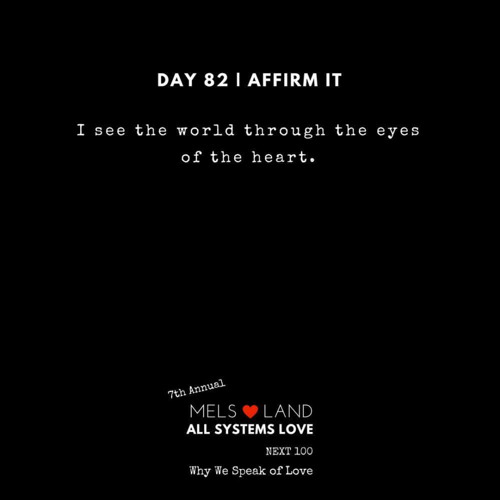 82 Affirmations Part 3 Day 82 | 7th Annual Mels Love Land All Systems Love Next100 | Why We Speak of Love