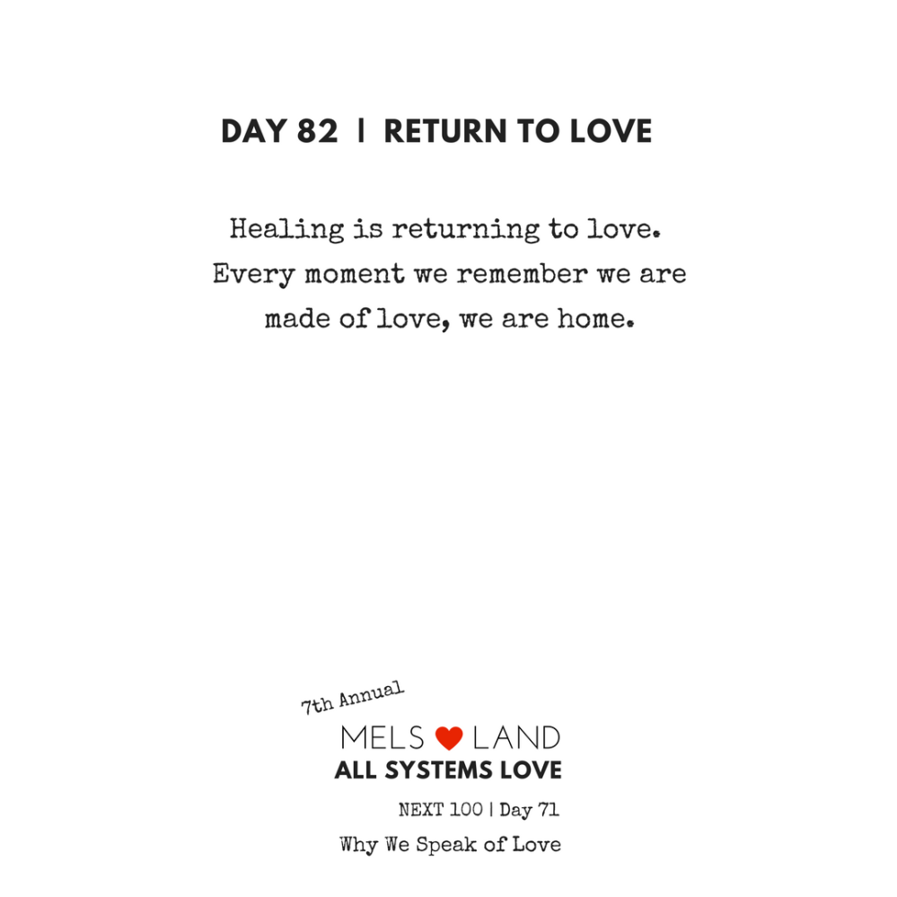 82 Part Five Day 82 | 7th Annual Mels Love Land All Systems Love Next100 | Why We Speak of Love-2