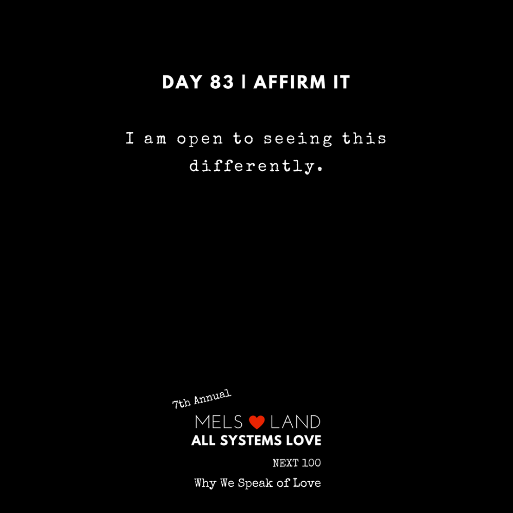 83 Affirmations Part 3 Day 83 7th Annual Mels Love Land All Systems Love Next100 _ Why We Speak of Love