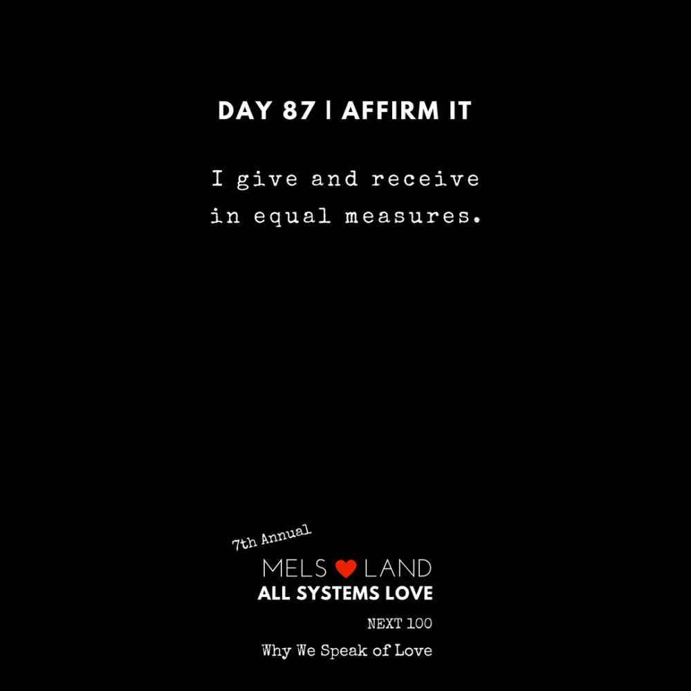 87 Affirmations Part 3 Day 87 7th Annual Mels Love Land All Systems Love Next100 _ Why We Speak of Love (1)