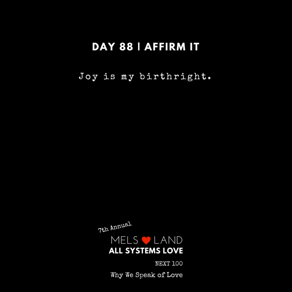 88 Affirmations Part 3 Day 88 7th Annual Mels Love Land All Systems Love Next100 _ Why We Speak of Love