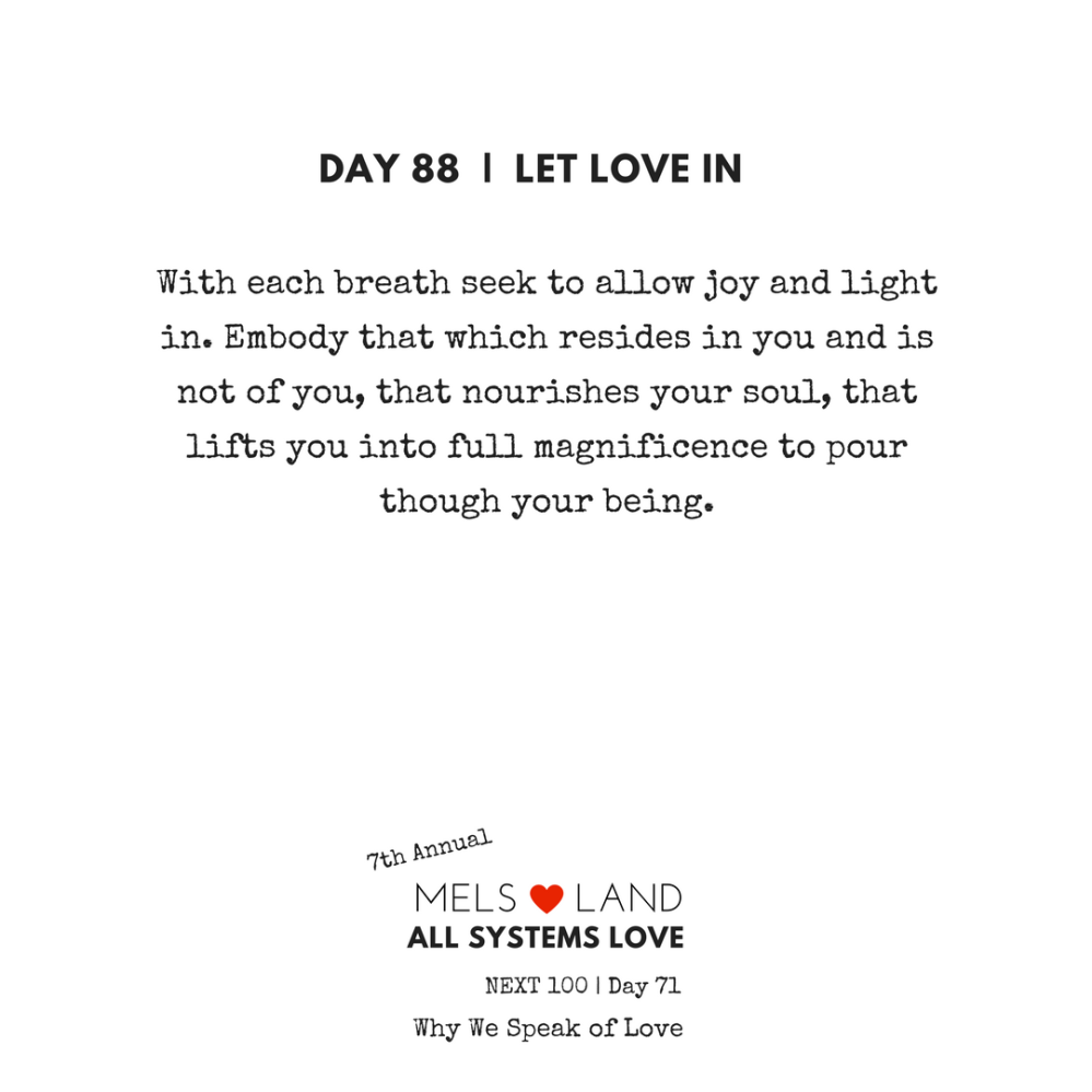 88 Part Five Day 88 7th Annual Mels Love Land All Systems Love Next100 _ Why We Speak of Love