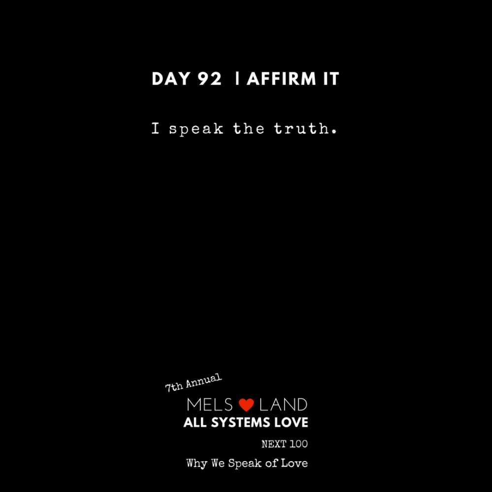 92 Affirmations Part 3 Day 92 7th Annual Mels Love Land All Systems Love Next100 _ Why We Speak of Love (1)