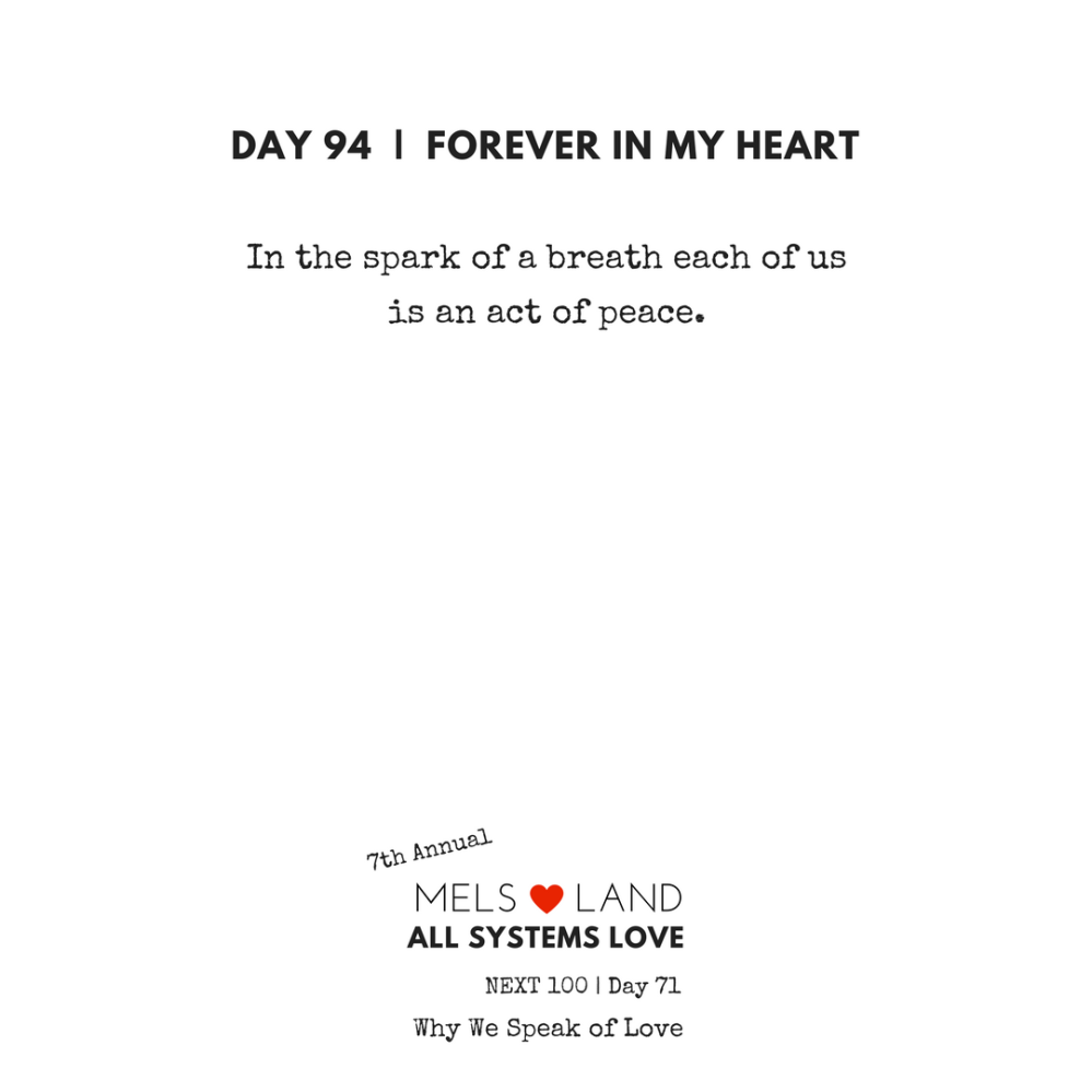 94 Part Five Day 94 | 7th Annual Mels Love Land All Systems Love Next100 | Why We Speak of Love